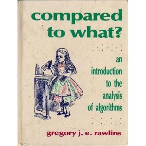 Compared to What?: An Introduction to the Anaylsis of Algorithms (Principles of Computer Science Series)