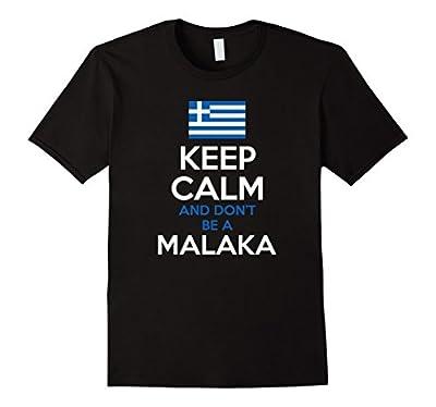Keep Calm and Don't Be A Malaka T-Shirt Funny Greek Greece