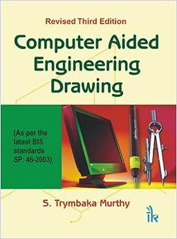 Escrito por S. Trymbaka Murthy: Computer Aided Engineering Drawing ...
