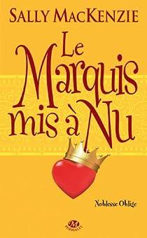 Noblesse oblige, tome 2 : Le marquis mis à nu par Mackenzie