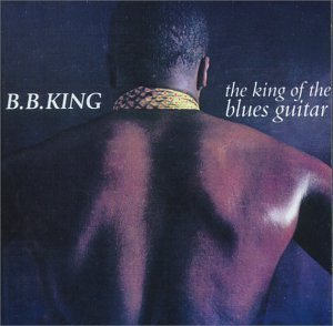 B.B. King - The King Of The Blues Guitar By B.b. King (2000-03-13) - Zortam Music