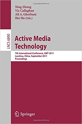 Book Active Media Technology: 7th International Conference, AMT 2011, Lanzhou, China, September 7-9, 2011. Proceedings (Lecture Notes in Computer Science)