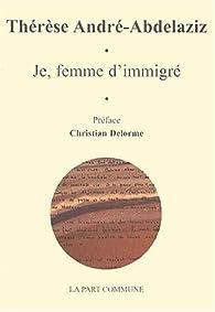 Je, femme d'immigré par Thérèse André-Abdelaziz