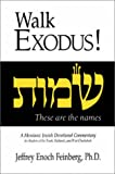 Walk Exodus! A Messianic Jewish Devotional Commentary