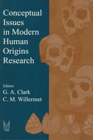 Conceptual Issues in Modern Human Origins Research (Evolutionary Foundations of Human Behavior Series)