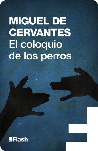 El coloquio de los perros (Flash Relatos) (Spanish Edition) by [de