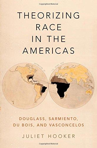 Theorizing Race in the Americas: Douglass, Sarmiento, Du Bois, and Vasconcelos