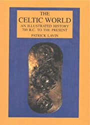 Celtic World: An Illustrated History (Hippocrene Illustrated Histories)
