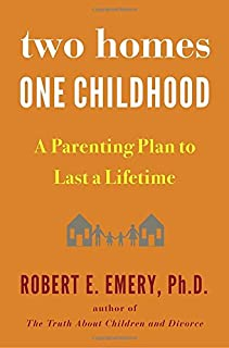 Book Cover: Two Homes, One Childhood : A Parenting Plan to Last a Lifetime.