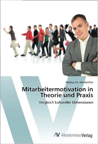 Mitarbeitermotivation in Theorie und Praxis: Vergleich kultureller Dimensionen