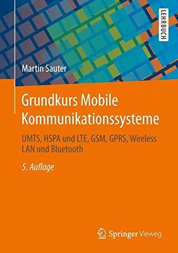 Grundkurs Mobile Kommunikationssysteme: UMTS, HSPA und LTE, GSM, GPRS, Wireless LAN und Bluetooth (German Edition) ()