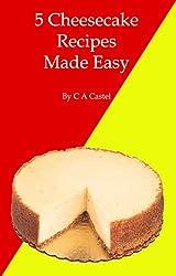 5 Cheesecake Recipes Made Easy (English Edition)