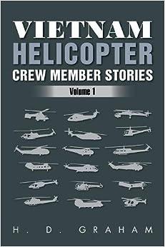 Vietnam Helicopter Crew Member Stories: Volume 1