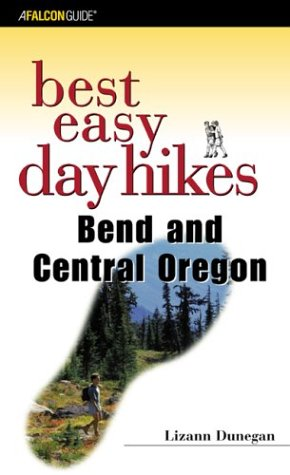 Best Easy Day Hikes Bend and Central Oregon (Best Easy Day Hikes Series)