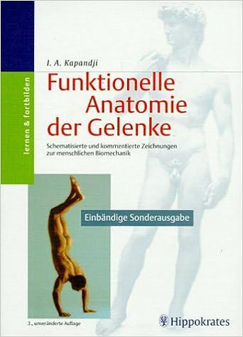 Funktionelle Anatomie der Gelenke. Schematisierte und kommentierte ...