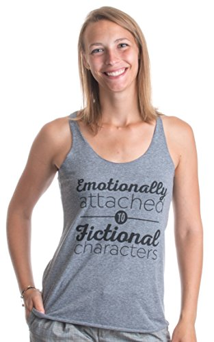 Emotionally Attached to Fictional Characters | Book Lover Fangirl Racerback Tank