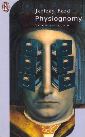[Trilogie] Physiognomy - Jeffrey Ford