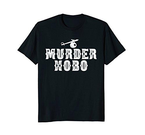 Murder Hobo RPG Gamer Geek Campaign Shirt ()