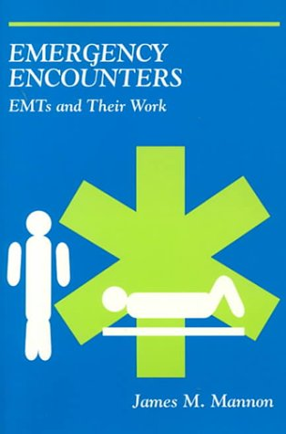 Emergency Encounters: EMTs and Their Work
