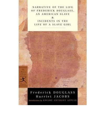 [NARRATIVE OF THE LIFE OF FREDERICK DOUGLASS, AN AMERICAN SLAVE & INCIDENTS IN THE LIFE OF A SLAVE GIRL (MODERN LIBRARY CLASSICS (PAPERBACK)) ]by(Douglass, Frederick )[Paperback]