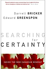 Searching for Certainty: Inside the New Canadian Mindset Paperback