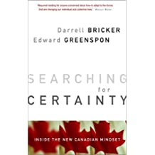 Searching for Certainty: Inside the New Canadian Mindset