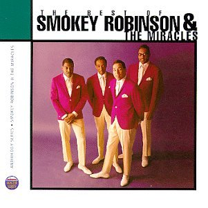 The Best of Smokey Robinson & the Miracles: Anthology (The Best Of Smokey Robinson And The Miracles)