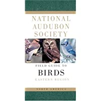 National Audubon Society Field Guide to North American Birds-E: Eastern Region - Revised Edition