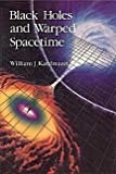 Black Holes and Warped Spacetime, William J. Kaufmann, 0553137492