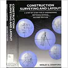 Construction Surveying and Layout: A Step-By-Step Field