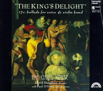 The King's Delight: 17th Century Ballads for Voice & Violin Band