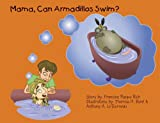 Mama, Can Armadillos Swim?
