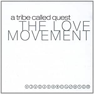 A Tribe Called Quest The Love Movement Jive