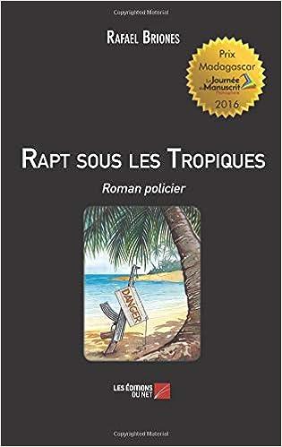Rapt Sous Les Tropiques Roman Policier Amazon Fr Rafael