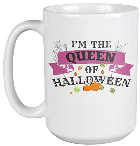 I'm The Queen Of Halloween Cool Coffee & Tea Gift Mug For Halloween Party Decorations, Favors, Supplies, All Saint's Day, Mom, Aunt, Girls, Ladies, And Women (15oz) -
