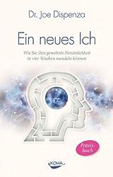 Ein neues Ich: Wie Sie Ihre gewohnte Persönlichkeit in vier Wochen wandeln können (German Edition)