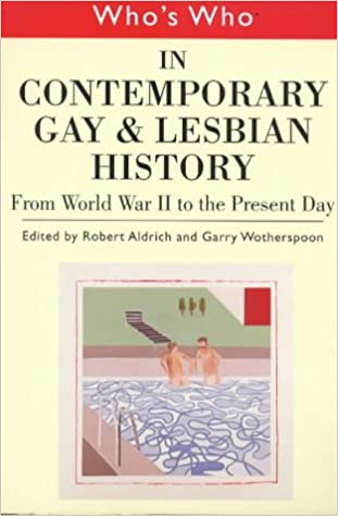Who's Who: In Contemporary Gay and Lesbian History from World War II to Present Day