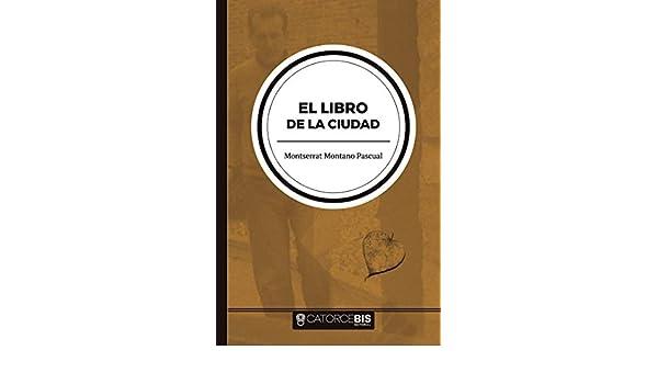 El libro de la ciudad eBook: Montserrat Montano Pascual: Amazon.es ...