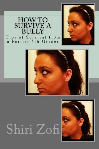 Download How to Survive a Bully: Tips of Survival from a Former 6th Grader ebook