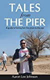 Search : Tales from the Pier: A beginner's guide to fishing from shore and pier