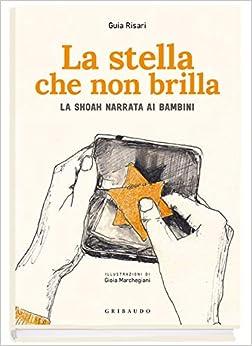El Autor Descargar Utorrent La Stella Che Non Brilla. La Shoah Narrata Ai Bambini PDF Android