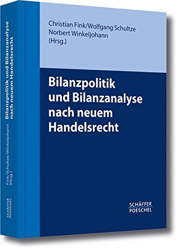 Bilanzpolitik und Bilanzanalyse nach neuem Handelsrecht Gebundenes Buch – 12. Juli 2010 Christian Fink Wolfgang Schultze Norbert Winkeljohann Schäffer Poeschel