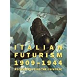 [(Italian Futurism 1909-1944: Reconstructing the Universe )] [Author: Vivien Greene] [Mar-2014]