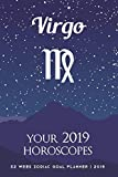 Virgo - Your 2019 Horoscopes: 52 Week Zodiac Goal Planner 2019