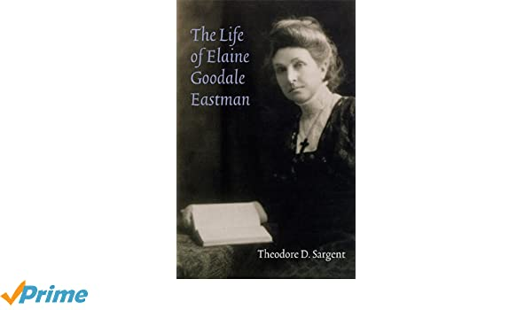 The Life of Elaine Goodale Eastman (Women in the West)