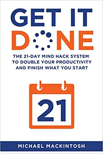 get it done the 21day mind hack system to double your productivity and finish what you start