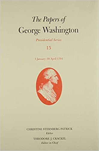 The Papers of George Washington: 1 January-30 April 1794 (Presidential Series)