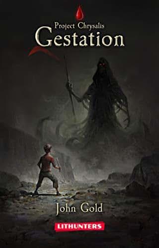 Gestation (LitRPG series): A Dystopian LitRPG Adventure (Project Chrysalis Book 1)