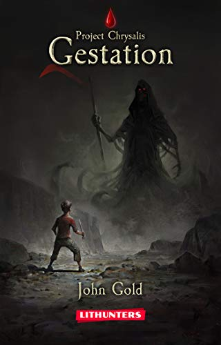 Gestation (LitRPG series): A Dystopian LitRPG Adventure (Project Chrysalis Book 1) (Fun Virtual Games For 12 Year Olds)