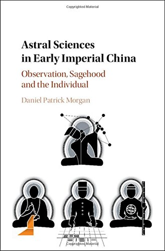 Astral Sciences in Early Imperial China: Observation, Sagehood and the Individual